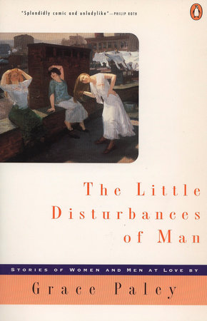 The Little Disturbances of Man by Grace Paley