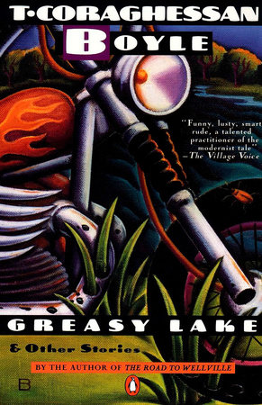Greasy Lake and Other Stories by T.C. Boyle