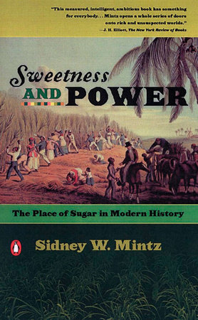 Sweetness and Power by Sidney W. Mintz