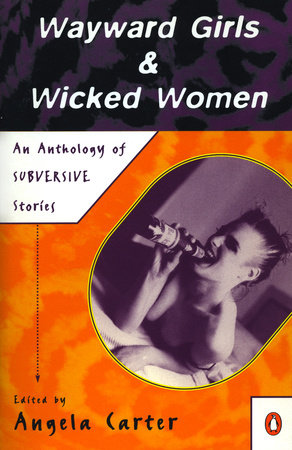 Wayward Girls and Wicked Women by Various