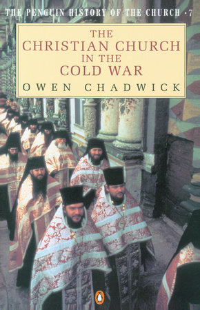 The Christian Church in the Cold War by Owen Chadwick