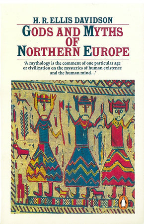 Gods and Myths of Northern Europe by H. R. Ellis Davidson