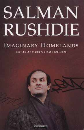 Imaginary Homelands by Salman Rushdie