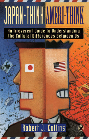 Japan-Think, Ameri-Think by Robert J. Collins