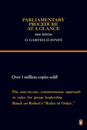 Parliamentary Procedure at a Glance by O. Garfield Jones