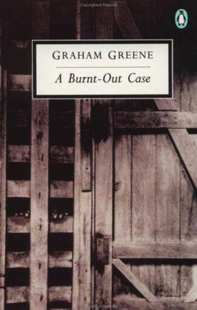 A Burnt-Out Case by Graham Greene
