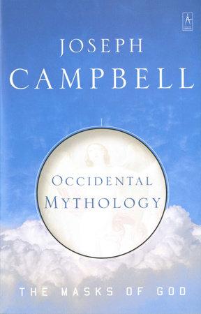Occidental Mythology by Joseph Campbell