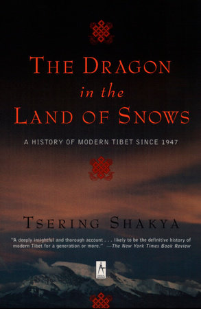The Dragon in the Land of Snows by Tsering Shakya