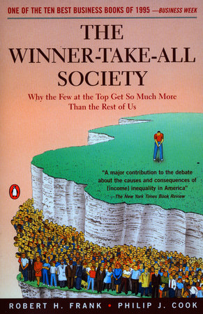 The Winner-Take-All Society by Robert Frank and Philip J. Cook