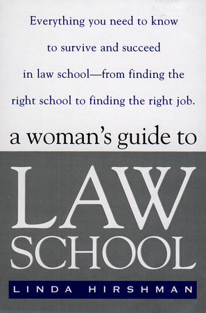 A Woman's Guide to Law School by Linda R. Hirshman