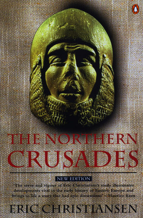 The Northern Crusades by Eric Christiansen