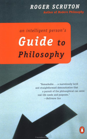 An Intelligent Person's Guide to Philosophy by Roger Scruton