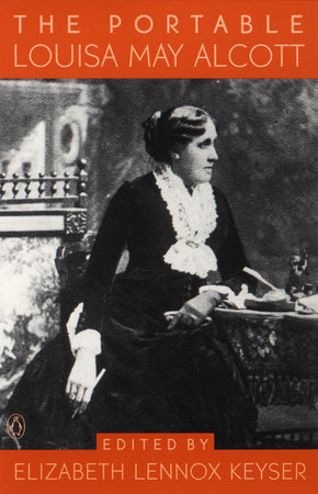 The Portable Louisa May Alcott by Louisa May Alcott