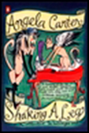 Shaking a Leg by Angela Carter