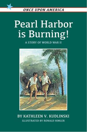 Pearl Harbor Is Burning! by Kathleen V. Kudlinski