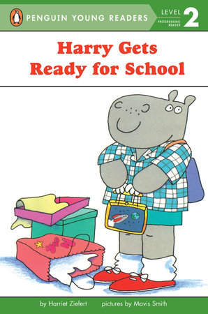 Harry Gets Ready for School by Harriet Ziefert