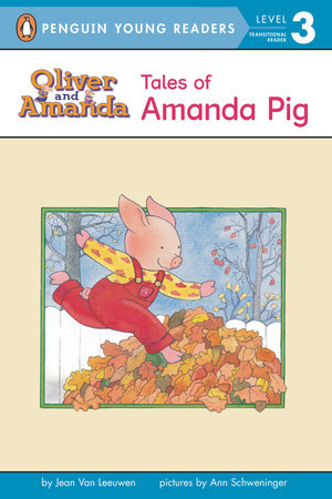 Tales of Amanda Pig by Jean Van Leeuwen; Illustrated by Ann Schweninger
