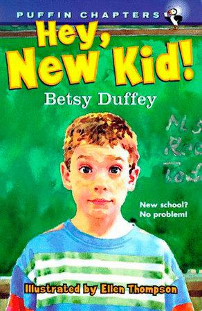 Hey, New Kid! by Betsy Duffey