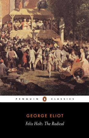 Felix Holt, the Radical by George Eliot