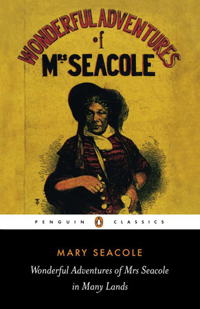 Wonderful Adventures of Mrs Seacole in Many Lands by Mary Seacole