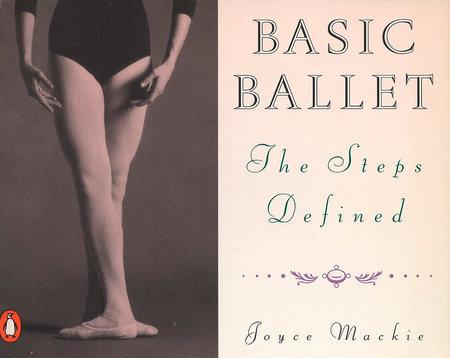 Basic Ballet by Joyce Mackie