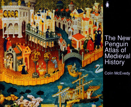 The New Penguin Atlas of Medieval History by Colin McEvedy