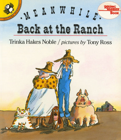 Meanwhile Back at the Ranch by Trinka Hakes Noble