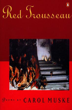 Red Trousseau by Carol Muske