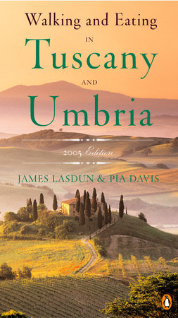 Walking and Eating in Tuscany and Umbria by James Lasdun and Pia Davis