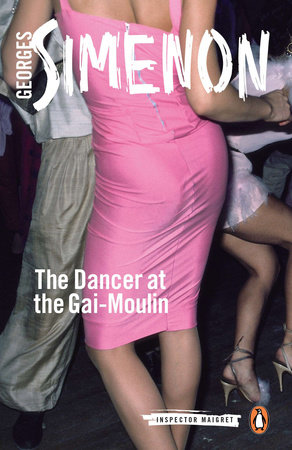 The Dancer at the Gai-Moulin by Georges Simenon