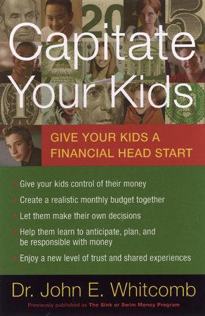 Capitate Your Kids by John E. Whitcomb