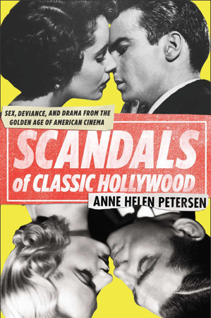 Scandals of Classic Hollywood by Anne Helen Petersen