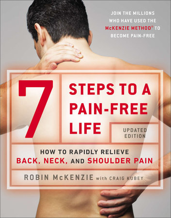 7 Steps to a Pain-Free Life by Robin McKenzie and Craig Kubey