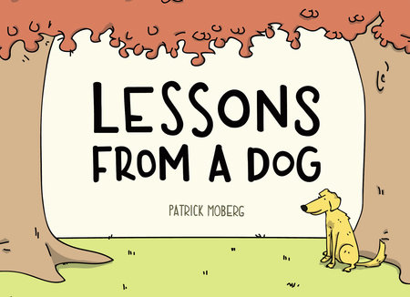 Lessons from a Dog by Patrick Moberg