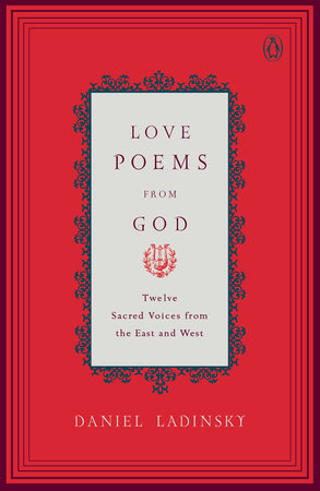 Love Poems from God by Various and Daniel Ladinsky