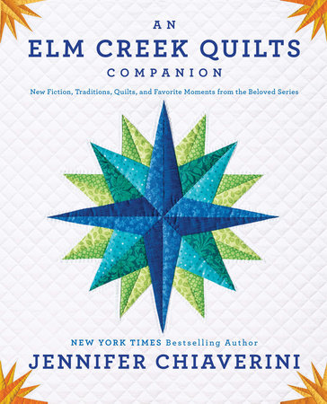 An Elm Creek Quilts Companion by Jennifer Chiaverini