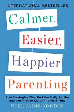 Calmer, Easier, Happier Parenting by Noel Janis-Norton