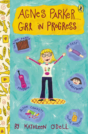 Agnes Parker . . . Girl in Progress by Kathleen O'Dell