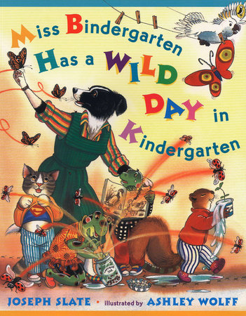 Miss Bindergarten Has a Wild Day in Kindergarten by Joseph Slate