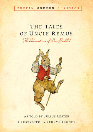 Tales of Uncle Remus (Puffin Modern Classics) by Julius Lester