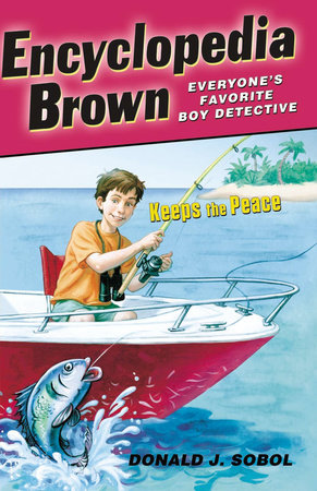Encyclopedia Brown Keeps the Peace by Donald J. Sobol
