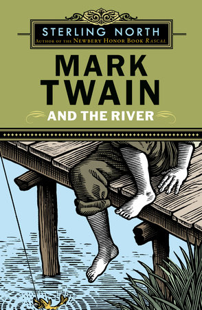 Mark Twain and the River by Sterling North