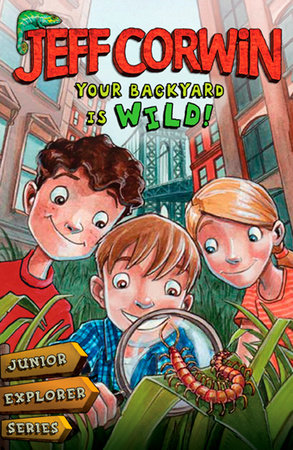 Your Backyard Is Wild by Jeff Corwin