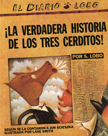 The True Story of the 3 Little Pigs / La Verdadera Historiade los TresCerditos by Jon Scieszka