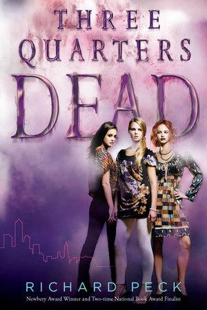 Three Quarters Dead by Richard Peck