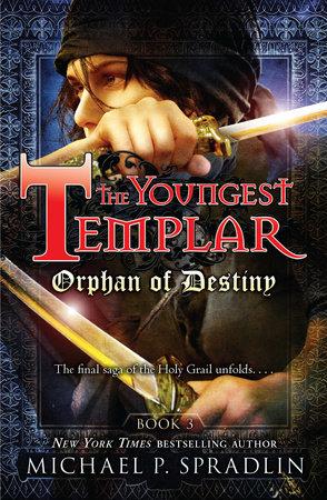 Orphan of Destiny by Michael Spradlin