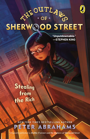 The Outlaws of Sherwood Street: Stealing from the Rich by Peter Abrahams