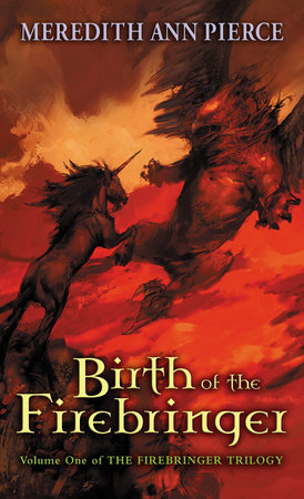 Birth of the Firebringer by Meredith Ann Pierce