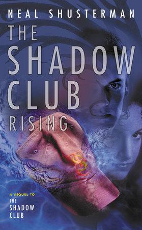 The Shadow Club Rising by Neal Shusterman