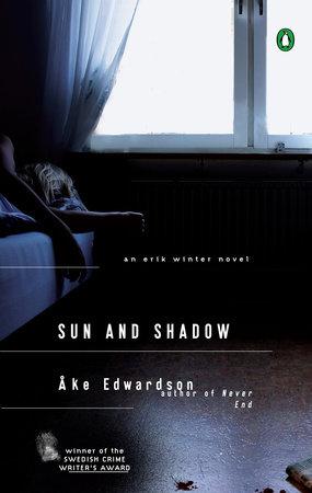 Sun and Shadow by Åke Edwardson
